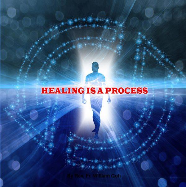 Healing is a process